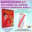 SÚPER OFERTA DVD DANZA DEL VIENTRE EGIPCIA ESPIRITUAL NIVEL 2 + 2 PRENDAS DE DANZA DE REGALO (FORMATO FÍSICO)