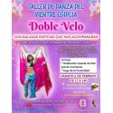 TALLER DE DANZA DEL VIENTRE MODALIDAD TÉCNICA DEL VELO Y DOBLE VELO ROMÁNTICO
