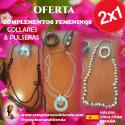 OFERTA COMPLEMENTOS FEMENINOS COLLARES & PULSERAS 2X1!