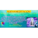 NUEVA MEDITACIÓN GUIADA DE CONEXIÓN CON LA MAESTRA VIRGEN MARÍA - MP3
