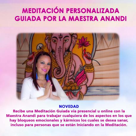 MEDITACIÓN PERSONALIZADA GUIADA POR LA MAESTRA ANANDI (ONLINE O PRESENCIAL)