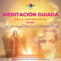 NUEVA  MEDITACIÓN GUIADA DE LA ABUNDANCIA DEL ARCÁNGEL URIEL Y MAESTRO JESÚS