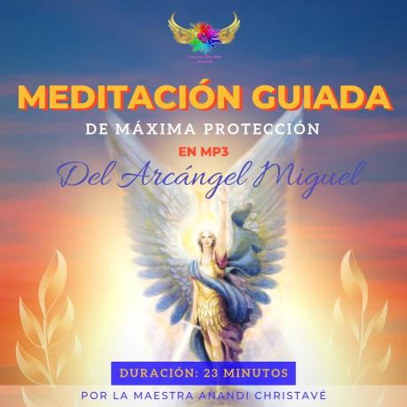 NUEVA MEDITACIÓN GUIADA DE MÁXIMO PROTECCIÓN DE LA MAESTRA ANANDI DE CONEXIÓN  CON EL ARCÁNGEL MIGUEL EN MP3