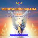 NUEVA MEDITACIÓN GUIADA DE MÁXIMA PROTECCIÓN DE LA MAESTRA ANANDI DE CONEXIÓN  CON EL ARCÁNGEL MIGUEL EN MP3