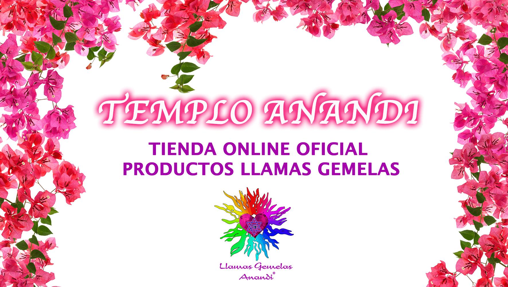 Templo Anandi | Tienda Online Oficial Productos Llamas Gemelas